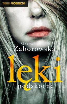 Marta Zaborowska - Lęki podskórne