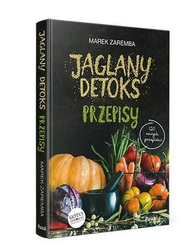 Marek Zaremba - Jaglany detoks. Przepisy