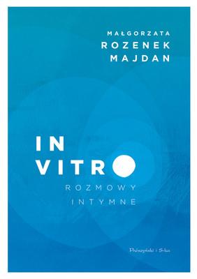 Małgorzata Rozenek-Majdan - In vitro. Rozmowy intymne