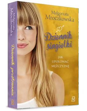Małgorzata Mroczkowska - Dziennik singielki. Jak upolować mężczyznę