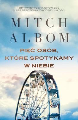 Mitch Albom - Pięć osób, które spotykamy w niebie