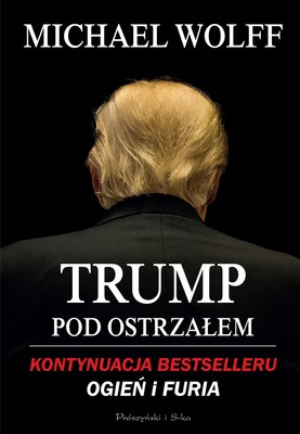 Michael Wolff - Trump pod ostrzałem