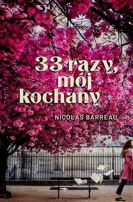 Nicolas Barreau - 33 razy, mój kochany