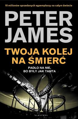 Peter James - Twoja kolej na śmierć