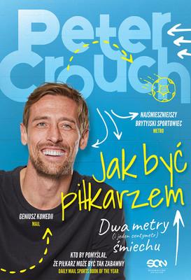 Peter Crouch, Tom Fordyce - Jak być piłkarzem. Dwa metry śmiechu
