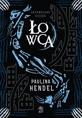 Paulina Hendel - Łowca. Zapomniana księga. Tom 3