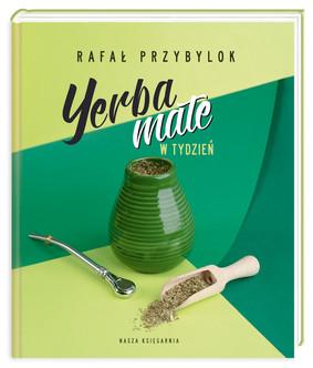 Rafał Przybylok - Yerba mate w tydzień