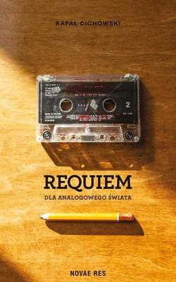 Rafał Cichowski - Requiem dla analogowego świata