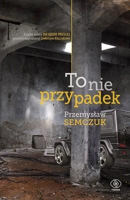 Przemysław Semczuk - To nie przypadek