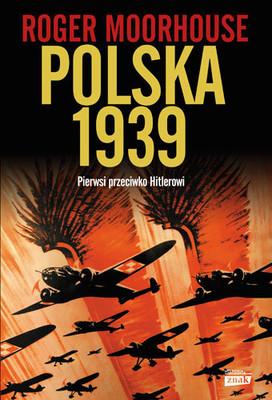 Roger Moorhouse - Polska 1939