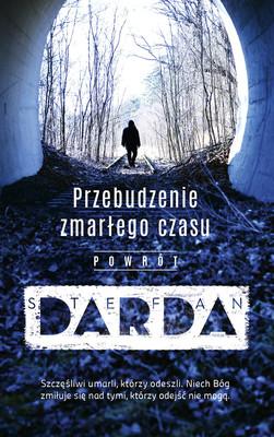 Stefan Darda - Przebudzenie zmarłego czasu. Powrót