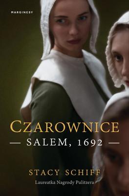 Stacy Schiff - Czarownice. Salem, 1692
