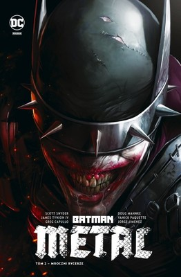 Scott Snyder, James Tynion IV - Mroczni Rycerze. Batman Metal. Tom 2