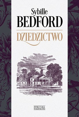 Sybille Bedford - Dziedzictwo / Sybille Bedford - A Legacy