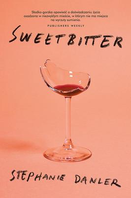 Stephanie Danler - Sweetbitter