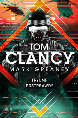 Tom Clancy, Mark Greaney - Tryumf postprawdy