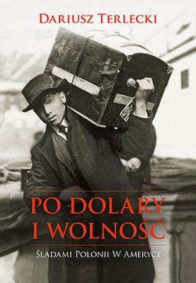 Dariusz Terlecki - Po dolary i wolność