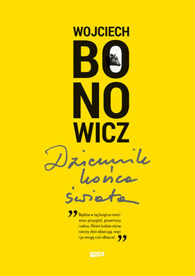 Wojciech Bonowicz - Dziennik końca świata