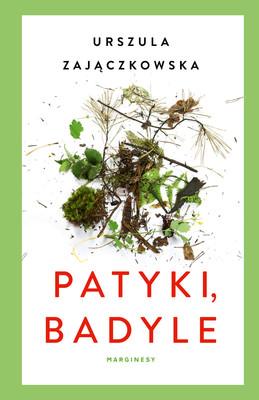 Urszula Zajączkowska - Patyki, badyle