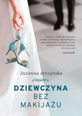 Zuzanna Arczyńska - Dziewczyna bez makijażu