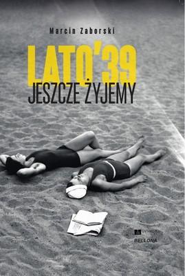 Marcin Zaborski - Lato'39. Jeszcze żyjemy