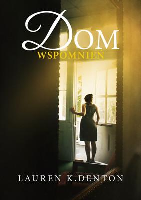 Lauren K. Denton - Dom wspomnień / Lauren K. Denton - The Hideaway