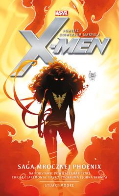 Stuart Moore - Marvel X-Men. Saga Mrocznej Phoenix