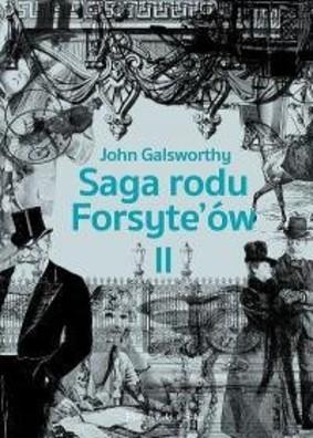 John Galsworthy - Babie lato jednego z Forsyte'ów. W matni. Saga rodu Forsyte'ów.Tom 2