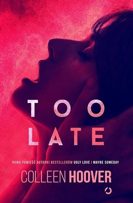Colleen Hoover - Too Late