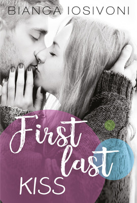 Bianca Iosivoni - First Last Kiss