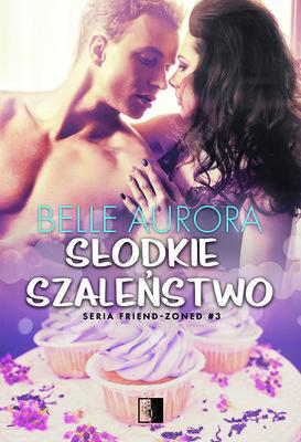 Belle Aurora - Słodkie szaleństwo