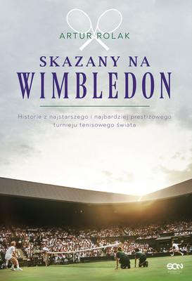 Artur Rolak - Skazany na Wimbledon