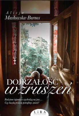 Alicja Masłowska-Burnos - Dojrzałość wzruszeń