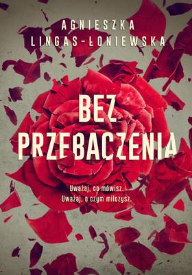 Agnieszka Lingas-Łoniewska - Bez przebaczenia