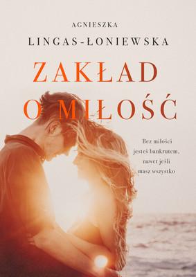 Agnieszka Lingas-Łoniewska - Zakład o miłość