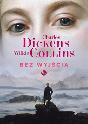 Charles Dickens, Wilkie Collins - Bez wyjścia / Charles Dickens, Wilkie Collins - No Thoroughfare
