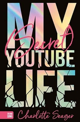 Charlotte Seager - My Secret Youtube Life