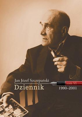 Józef Jan Szczepański - Dziennik. 1990-2001. Tom 6