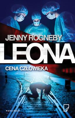 Jenny Rogneby - Leona. Cena człowieka / Jenny Rogneby - Leona 3. Utan Manskligt Varde
