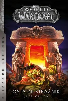 Jeff Grubb - World of Warcraft. Ostatni strażnik