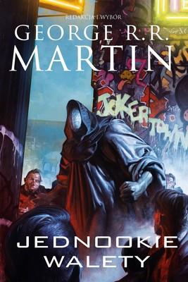 George R. R. Martin - Jednookie walety. Dzikie karty. Tom 8