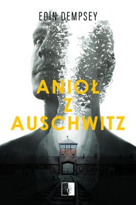 Eoin Dempsey - Anioł z Auschwitz