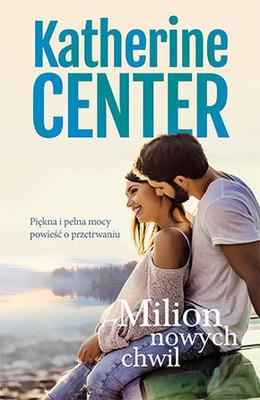 Katherine Center - Milion nowych chwil / Katherine Center - How To Walk Away