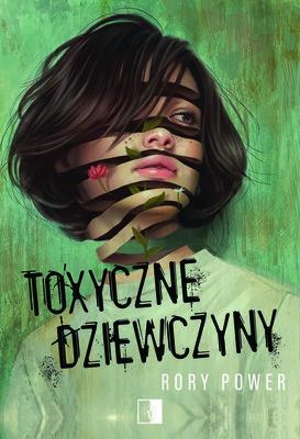 Rory Power - Toxyczne dziewczyny