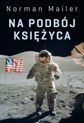 Norman Mailer - Na podbój Księżyca