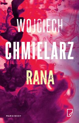 Wojciech Chmielarz - Rana