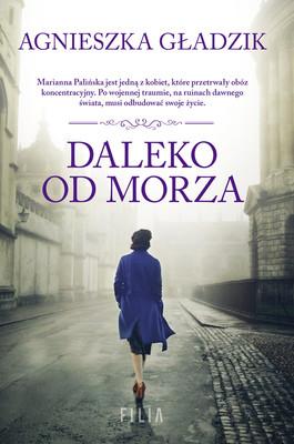 Agnieszka Gładzik - Daleko od morza