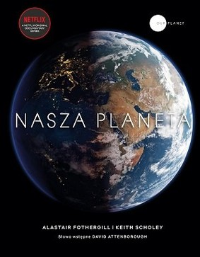 Alastair Fothergill, Keith Scholey - Nasza planeta