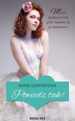 Anna Szafrańska - Powiedz tak!