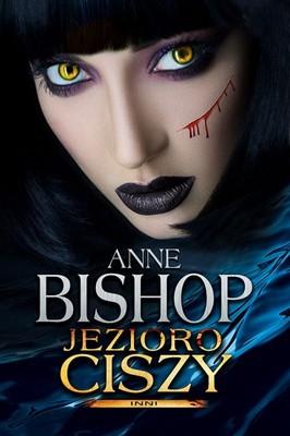 Anne Bishop - Jezioro Ciszy. Inni. Tom 6
